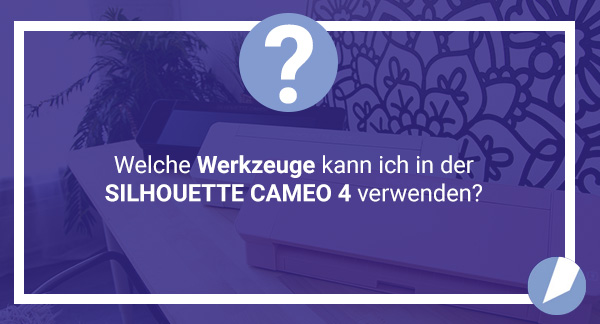 SILHOUETTE CAMEO 4 - Werkzeuge