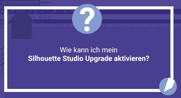 Silhouette Studio Upgrade aktivieren