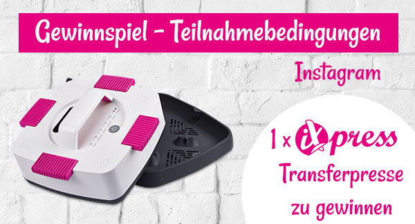 Instagram - Gewinnspiel:  1 x iXpress-Transferpresse zu gewinnen