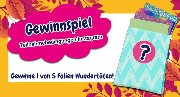 Folien Gewinnspiel - Teilnahmebedingungen Instagram