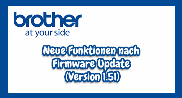 Neue Funktionen der Brother DX-Serie (Firmware Update: 1.51)
