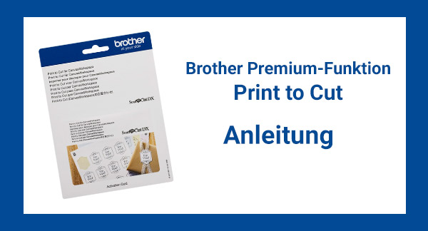 Brother Print to Cut - Anleitung