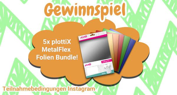 Instagram Teilnahmebedingungen - Gewinnspiel plottiX MetalFlex