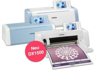 DX1500, DX1000, DX1200 die drei Hobbyplotter Modelle der ScanNCut DX Serie von Brother
