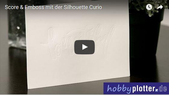 Score & Emboss mit der Silhouette Curio