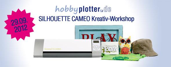 SILHOUETTE CAMEO Kreativ-Workshop - Samstag, 29.09.2012